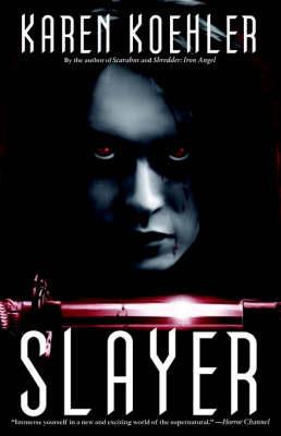 Slayer by Karen Koehler