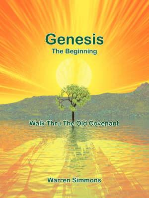 Walk Thru the Old Covenant: Genesis by Warren Simmons