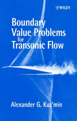 Boundary Value Problems for Transonic Flow by Alexander G Kuz'min
