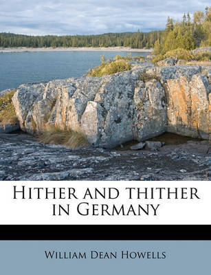 Hither and Thither in Germany by William Dean Howells