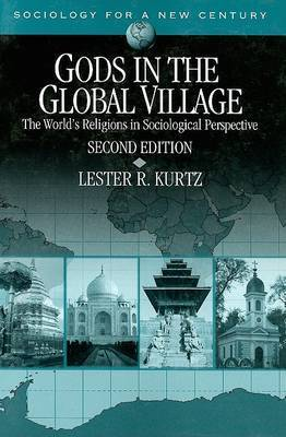 Gods in the Global Village: The World's Religions in Sociological Perspective by Lester R. Kurtz