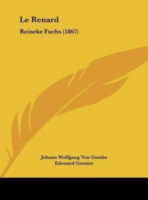 Le Renard: Reineke Fuchs (1867) by Johann Wolfgang von Goethe