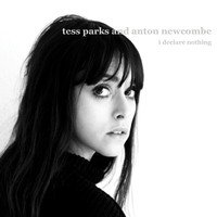 I Declare Nothing (LP) by Tess & Anton Newcombe Parks