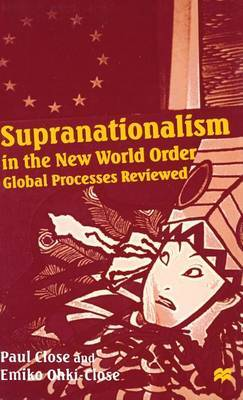 Supranationalism in the New World Order by Paul Close