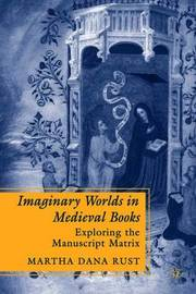 Imaginary Worlds in Medieval Books by Martha Rust