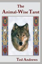 Animal-wise Tarot by Ted Andrews