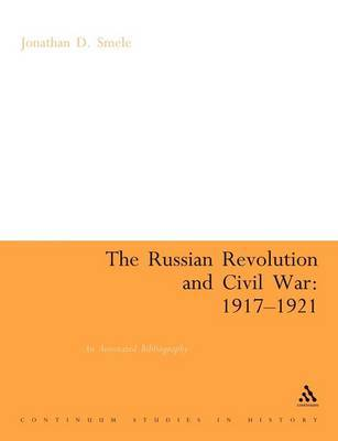 The Russian Revolution and Civil War 1917-1921 by Jonathan D. Smele image