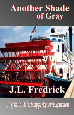 Another Shade of Gray by J. L. Fredrick