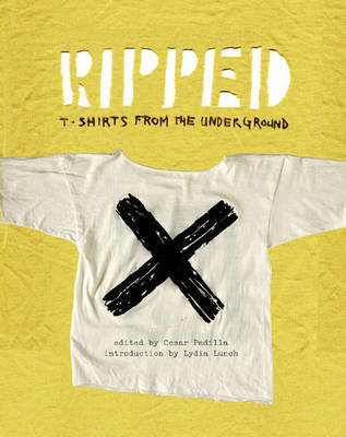 Ripped T-Shirts from the Underground by Cesar Padilla