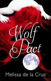Wolf Pact: A Wolf Pact Novel by Melissa De La Cruz