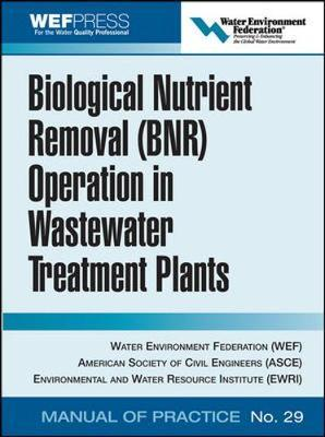 Biological Nutrient Removal (BNR) Operation in Wastewater Treatment Plants by Water Environment Federation