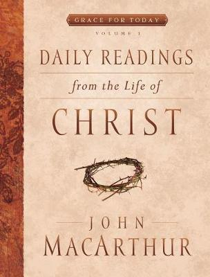 Daily Readings from the Life of Christ, Volume 1 by John MacArthur image