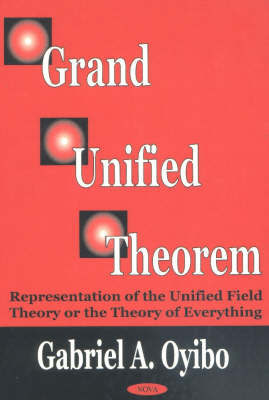 Grand Unified Theorem by Gabriel A. Oyibo image