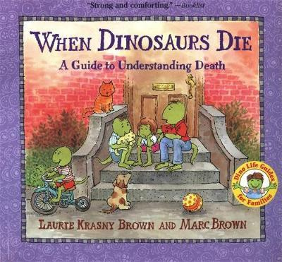 When Dinosaurs Die by Laurie Krasny Brown