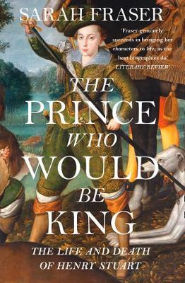 The Prince Who Would Be King by Sarah Fraser image