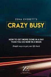 Crazy Busy by Zena Everett