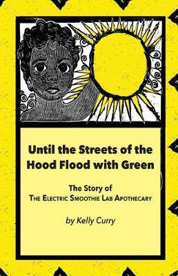 Until the Streets of the Hood Flood with Green by Kelly Curry image