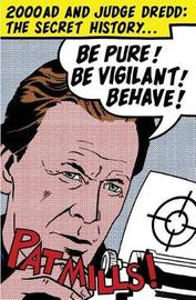 Be Pure! Be Vigilant! Behave! by Pat Mills
