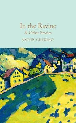 In the Ravine & Other Stories by Anton Chekhov