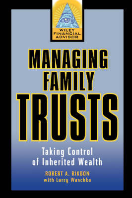Managing Family Trusts: Taking Control of Inherited Wealth by Robert A. Rikoon image