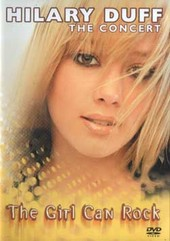 Hilary Duff - The Concert: The Girl Can Rock on DVD