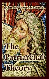 The Patriarchal Theory by John Ferguson McLennan image