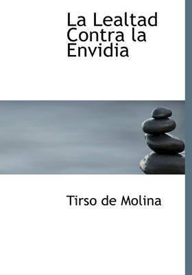 La Lealtad Contra La Envidia by Tirso De Molina