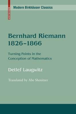 Bernhard Riemann 1826-1866 by Detleff Laugwitz