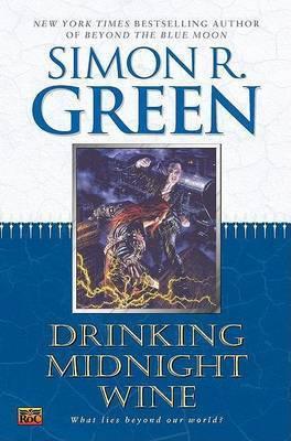 Drinking Midnight Wine by Simon R Green