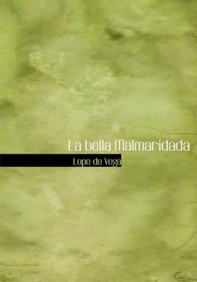 La Bella Malmaridada by Lope , de Vega