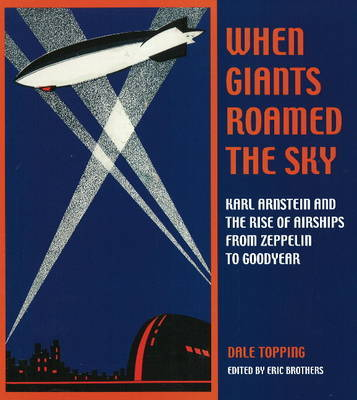 When Giants Roamed the Sky by Dale Topping