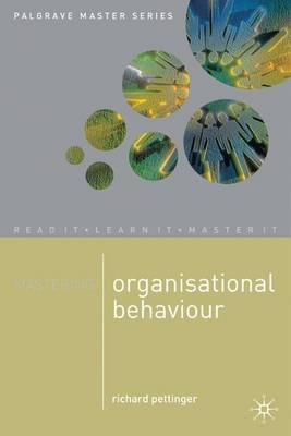 Mastering Organisational Behaviour by Richard Pettinger