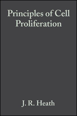 Principles of Cell Proliferation by J.R. Heath image