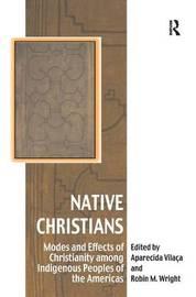 Native Christians by Aparecida Vilaca