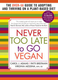Never Too Late to go Vegan by Carol J Adams image