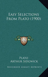 Easy Selections from Plato (1900) by Plato