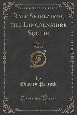 Ralf Skirlaugh, the Lincolnshire Squire, Vol. 2 of 3 by Edward Peacock image