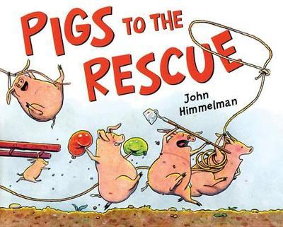 Pigs to the Rescue by John Himmelman image