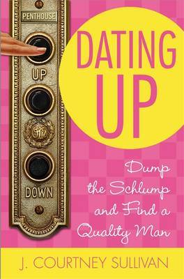 Dating Up by J.Courtney Sullivan