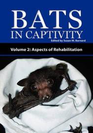 Bats In Captivity - Volume 2