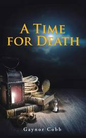 A Time for Death by Gaynor Cobb