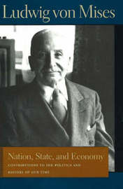 Nation, State, and Economy by Ludwig Von Mises