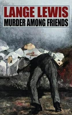 Murder Among Friends by Lange Lewis image