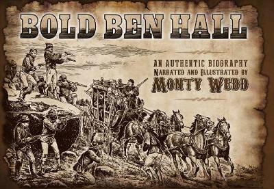 Bold Ben Hall by Monty Wedd
