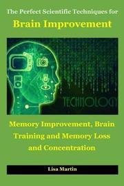 The Perfect Scientific Techniques for Brain Improvement by Lisa Martin