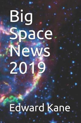 Big Space News 2019 by Maryanne Kane