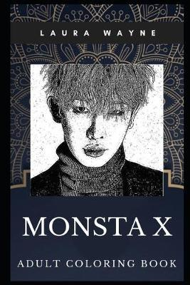 Monsta X Adult Coloring Book by Laura Wayne