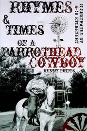 Rhymes and Times of a Parrothead Cowboy by Kenny Phipps