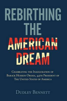 Rebirthing the American Dream by Dudley Bennett image