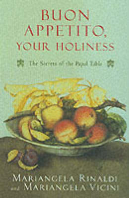 Buon Appetito Your Holiness by Mariangela Rinaldi